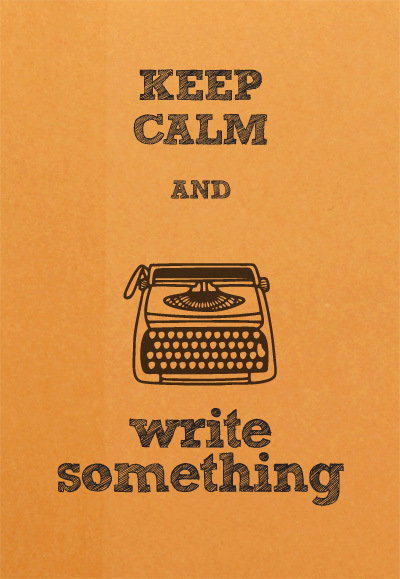 keep-calm-and-write-something